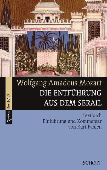 Die-Entfuhrung-aus-dem-Serail-Einfuhrung-und-Kommentar-Mozart-Wolfgang-Amadeus